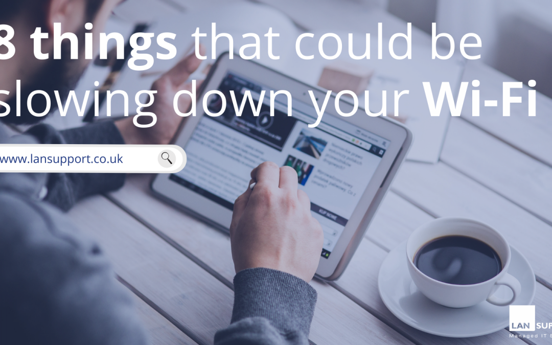 8 things that could be slowing down your Wi-Fi