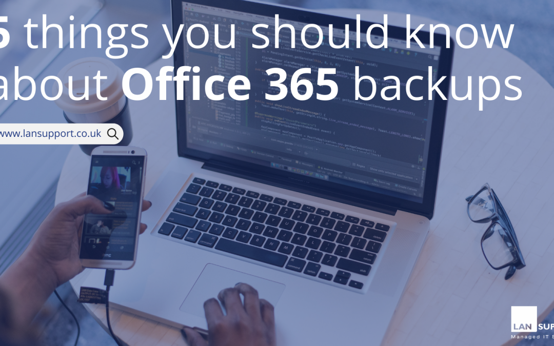 5 things you should know about an Office 365 backup